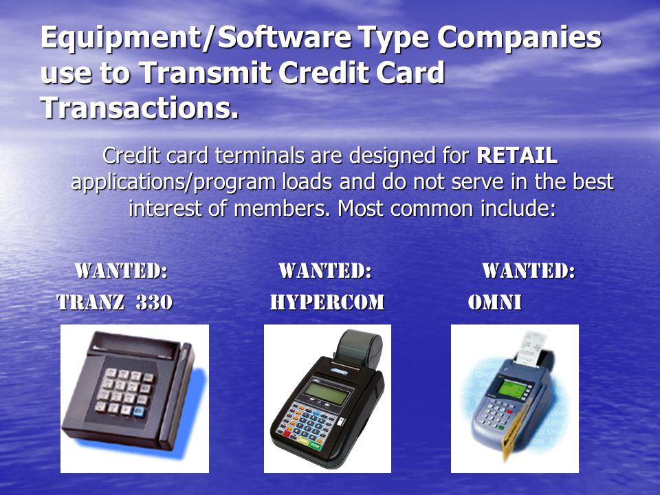 Equipment/Software Type Companies use to Transmit Credit Card Transactions.