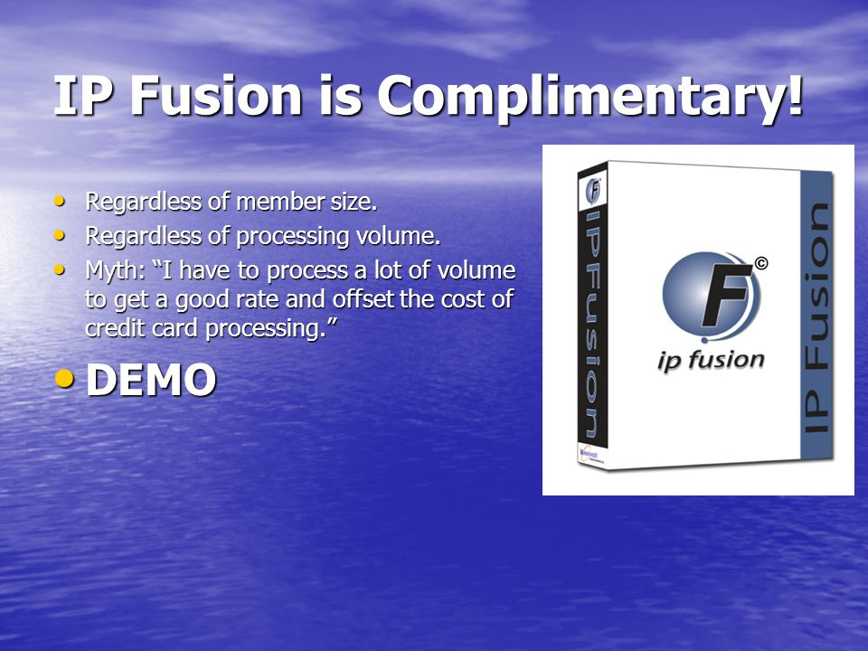 IP Fusion is Complimentary. Regardless of member size.