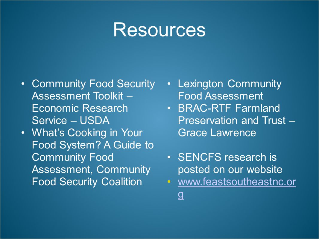 Resources Community Food Security Assessment Toolkit – Economic Research Service – USDA What's Cooking in Your Food System? A Guide to Community Food