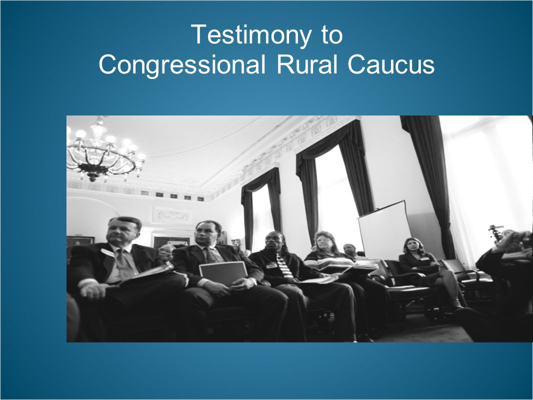 Testimony to Congressional Rural Caucus
