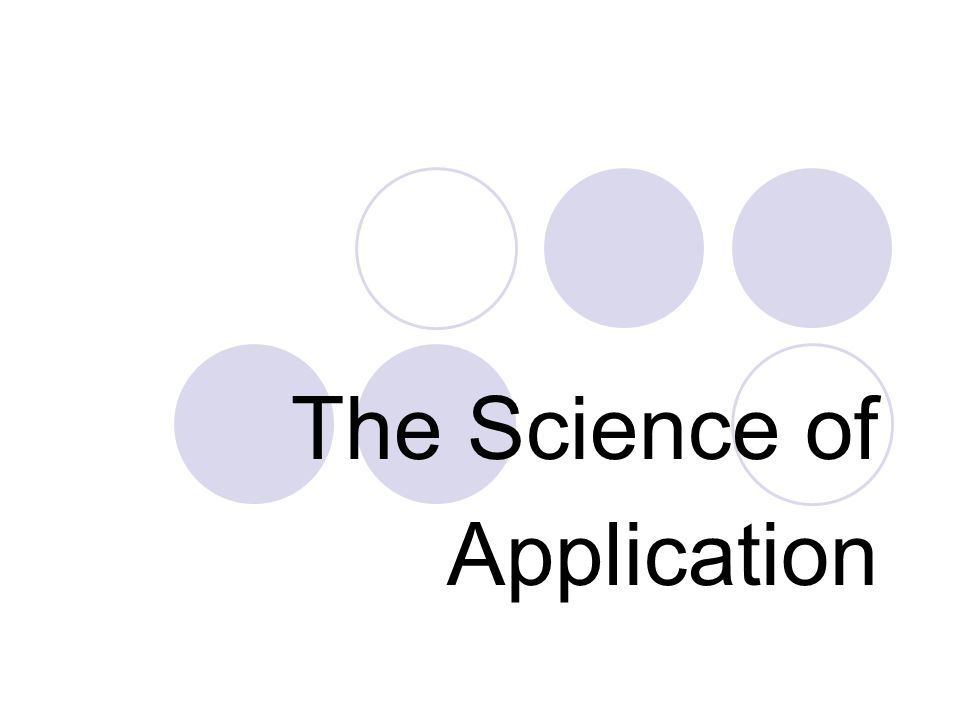 The Science of Application