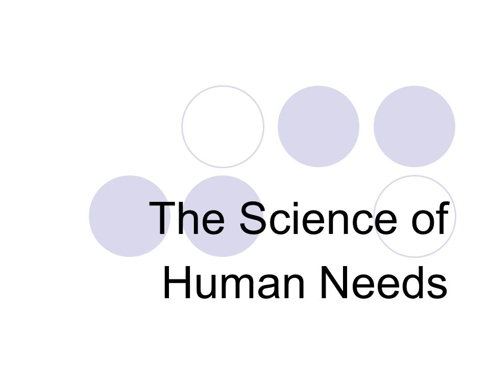 The Science of Human Needs