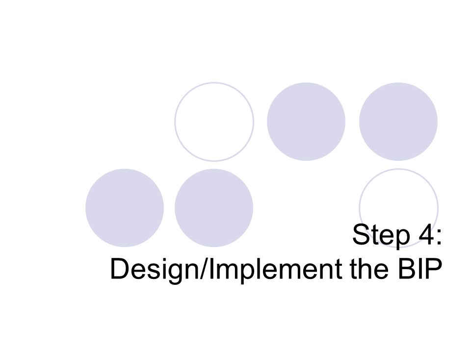 Step 4: Design/Implement the BIP