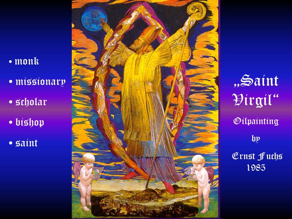 """Saint Virgil Oilpainting by Ernst Fuchs 1985 monk missionary scholar bishop saint"