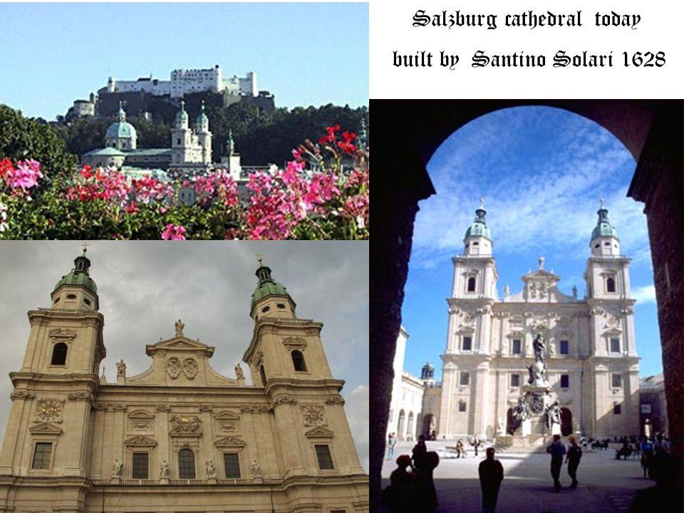 Salzburg cathedral today built by Santino Solari 1628