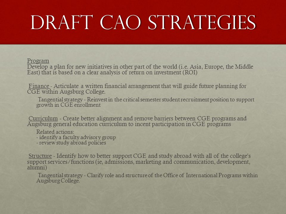 Draft cao strategies Program Develop a plan for new initiatives in other part of the world (i.e.