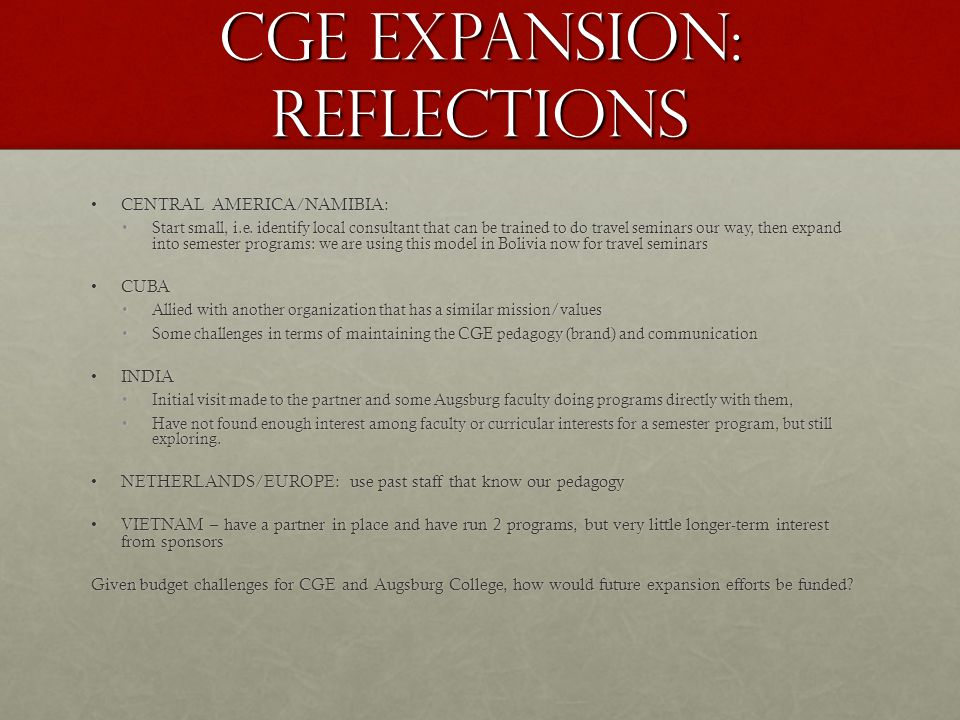 Cge expansion: reflections CENTRAL AMERICA/NAMIBIA: CENTRAL AMERICA/NAMIBIA: Start small, i.e.