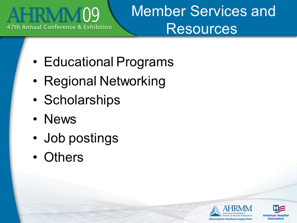 Educational Programs Regional Networking Scholarships News Job postings Others Member Services and Resources