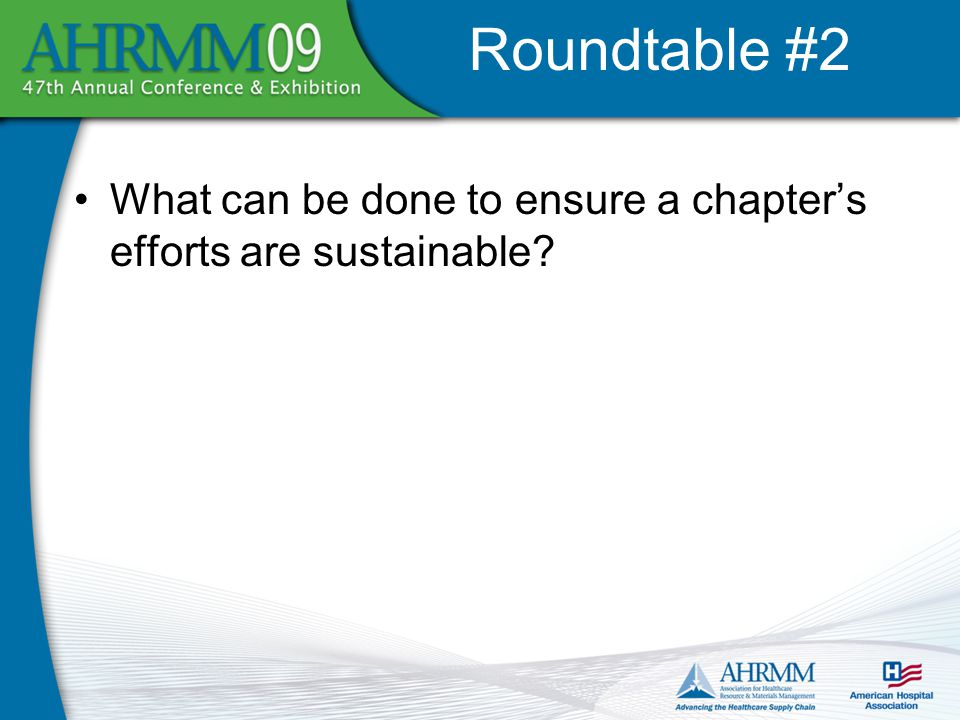 What can be done to ensure a chapter's efforts are sustainable Roundtable #2
