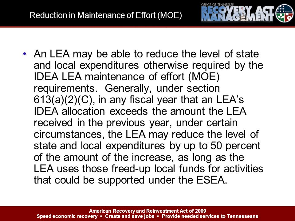An LEA may be able to reduce the level of state and local expenditures otherwise required by the IDEA LEA maintenance of effort (MOE) requirements.