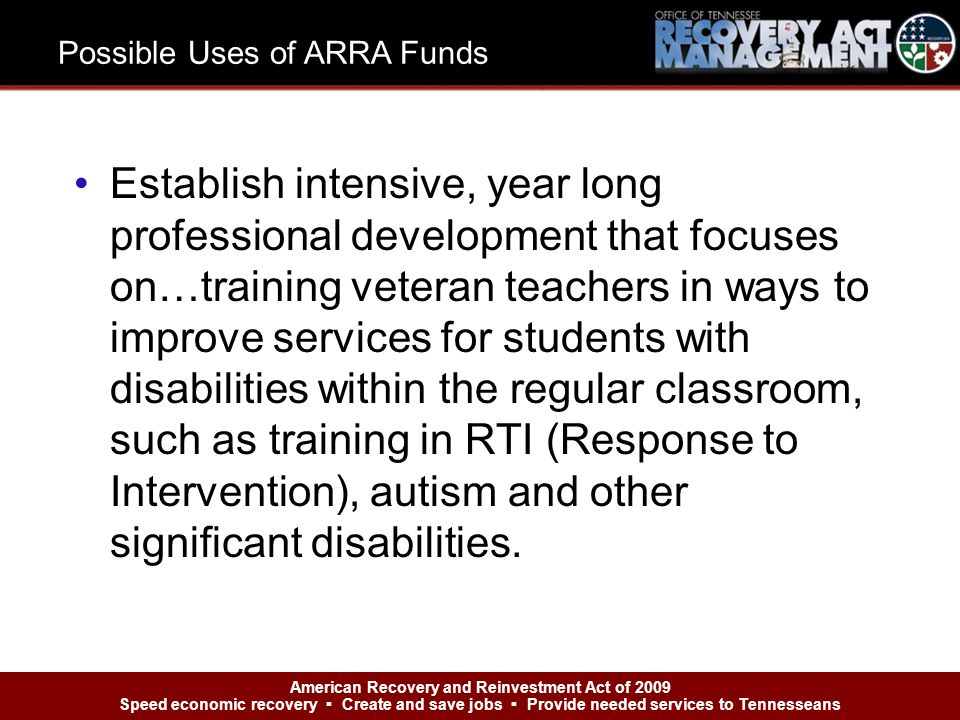 Establish intensive, year long professional development that focuses on…training veteran teachers in ways to improve services for students with disabilities within the regular classroom, such as training in RTI (Response to Intervention), autism and other significant disabilities.