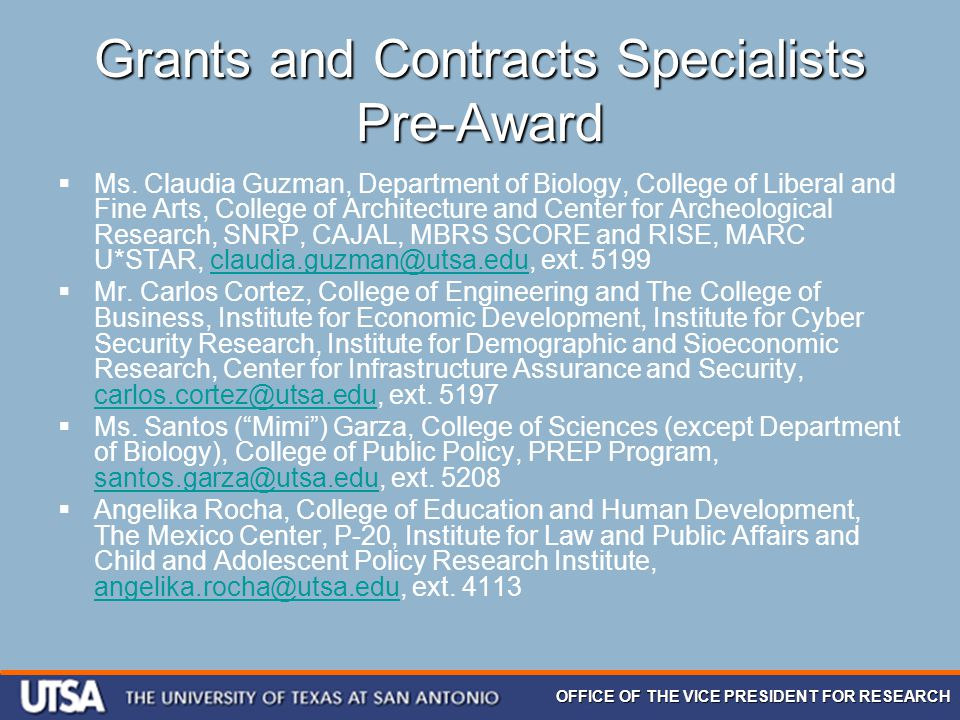 OFFICE OF THE VICE PRESIDENT FOR RESEARCH Grants and Contracts Specialists Pre-Award  Ms. Claudia Guzman, Department of Biology, College of Liberal a