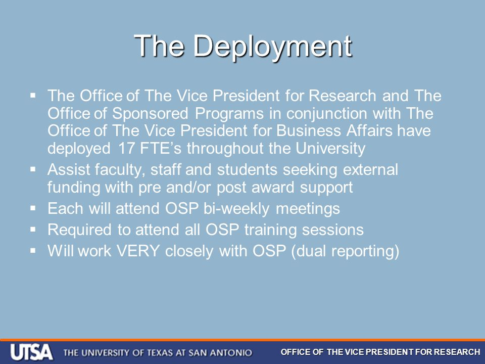 OFFICE OF THE VICE PRESIDENT FOR RESEARCH The Deployment  The Office of The Vice President for Research and The Office of Sponsored Programs in conju