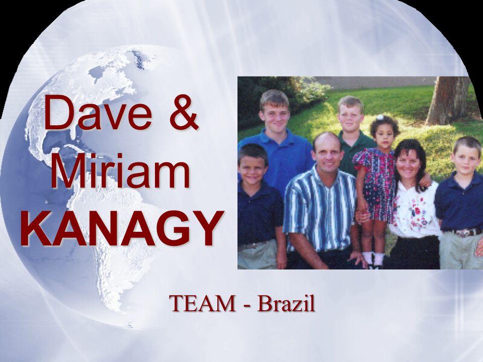 Dave & Miriam KANAGY TEAM - Brazil