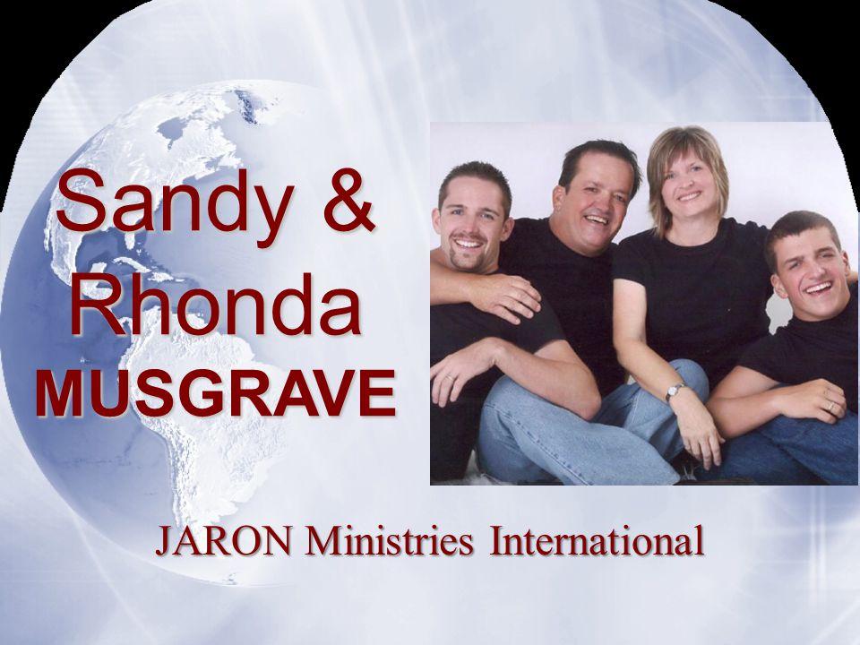 Sandy & Rhonda MUSGRAVE JARON Ministries International