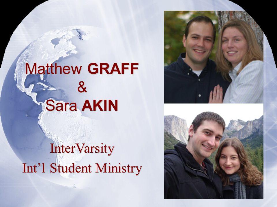 Matthew GRAFF & Sara AKIN InterVarsity Int'l Student Ministry