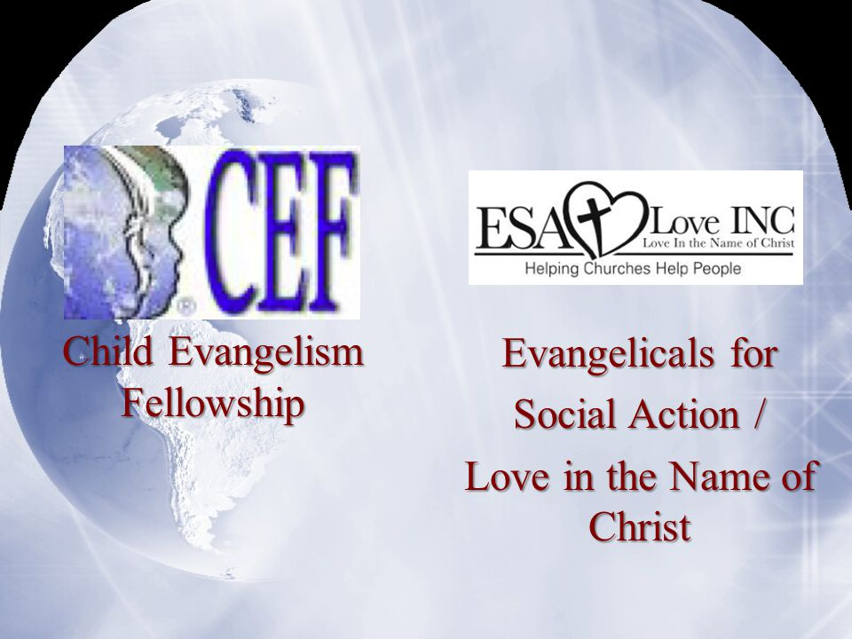 Child Evangelism Fellowship Evangelicals for Social Action / Love in the Name of Christ