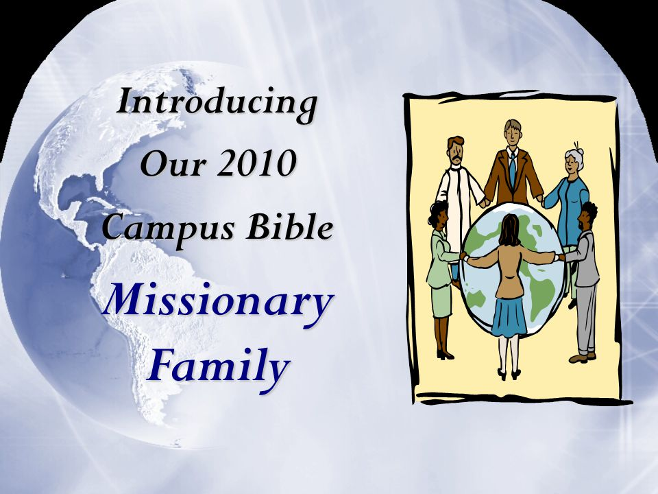 Introducing Our 2010 Campus Bible Missionary Family