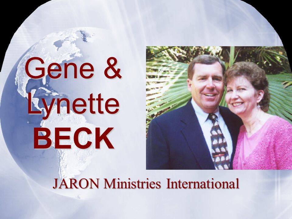 Gene & Lynette BECK JARON Ministries International