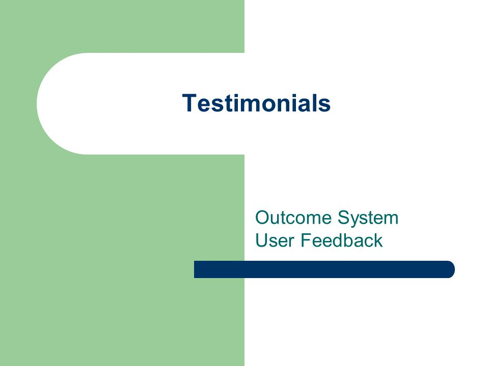 Testimonials Outcome System User Feedback