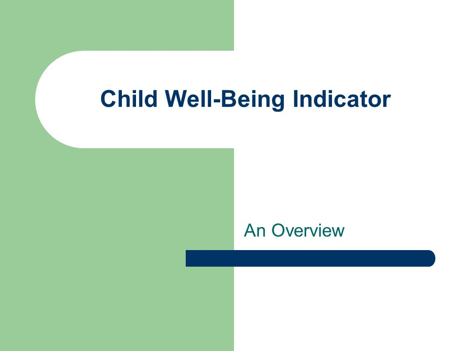 Child Well-Being Indicator An Overview