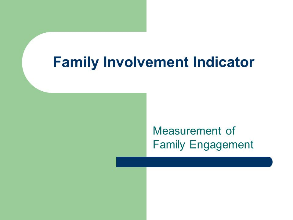 Family Involvement Indicator Measurement of Family Engagement