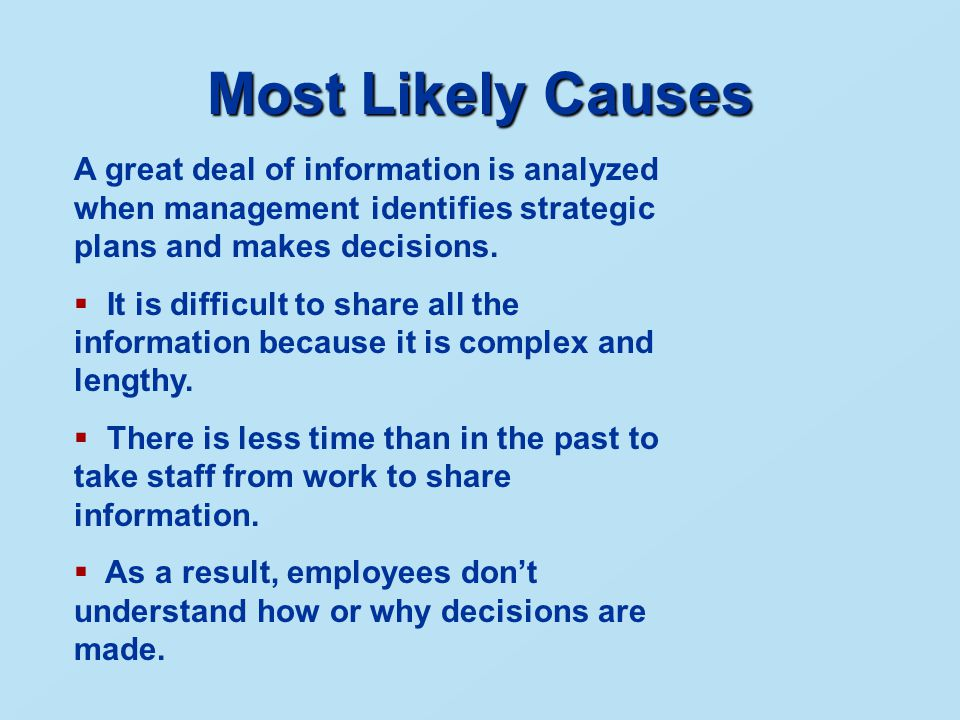 Most Likely Causes A great deal of information is analyzed when management identifies strategic plans and makes decisions.