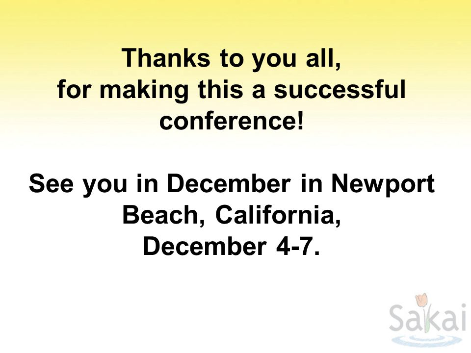 Thanks to you all, for making this a successful conference.