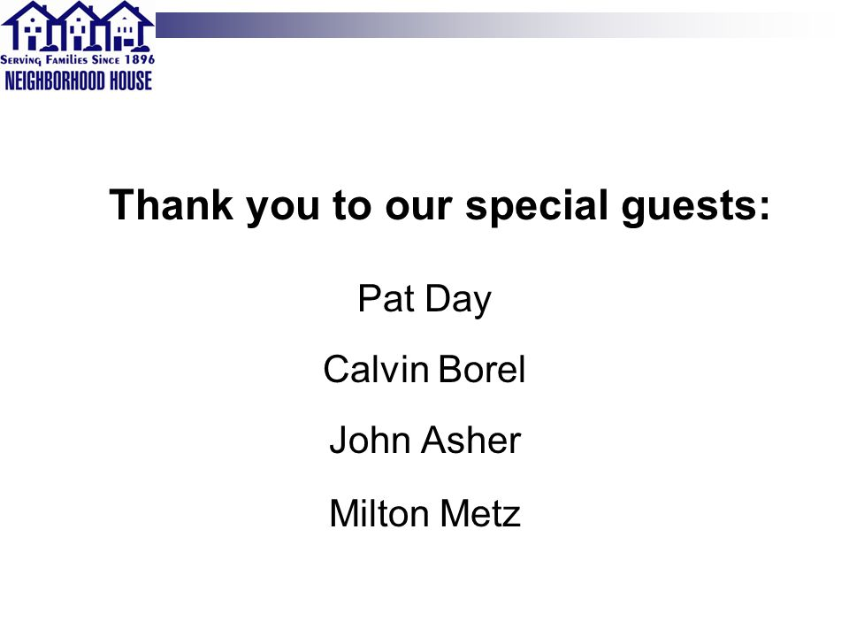 Thank you to our special guests: Pat Day Calvin Borel John Asher Milton Metz