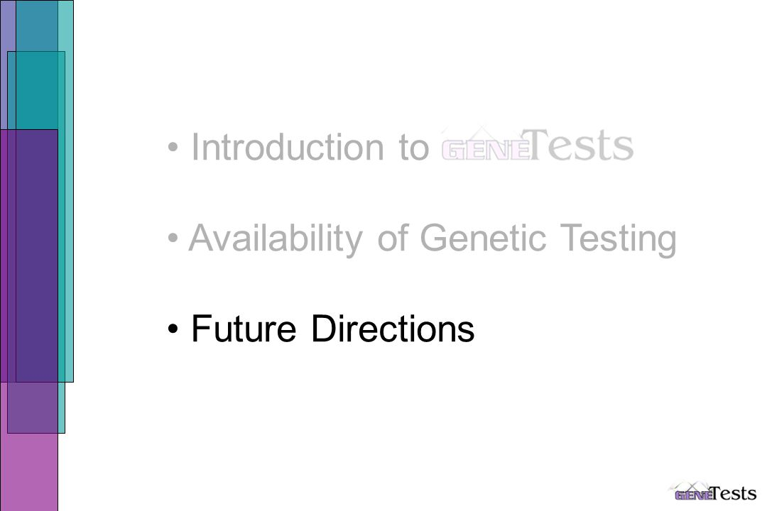 Introduction to Availability of Genetic Testing Future Directions