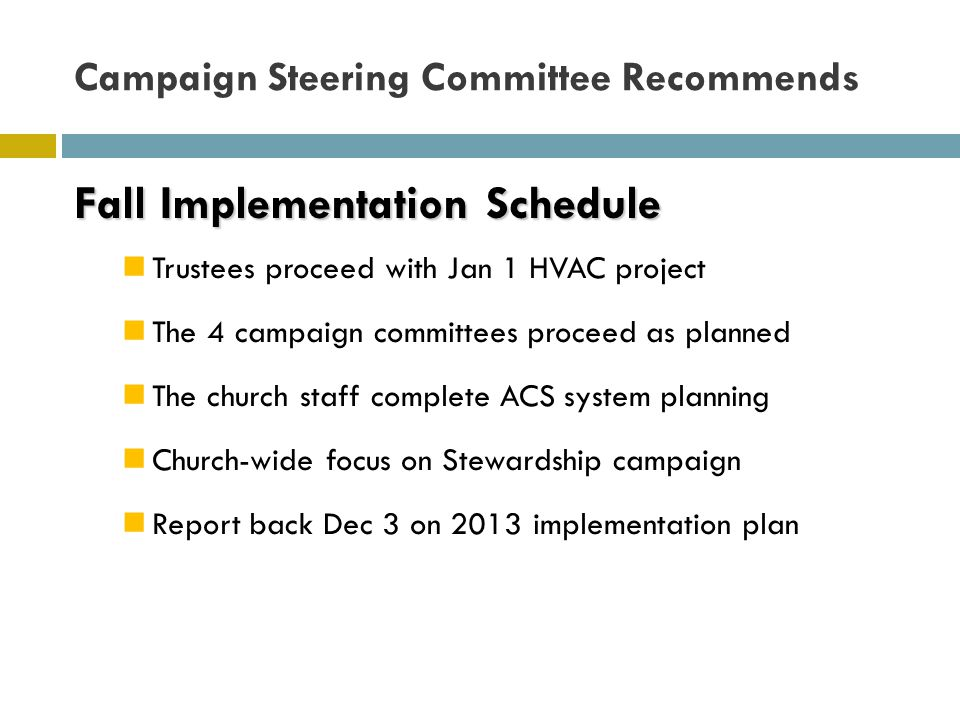 Campaign Steering Committee Recommends Fall Implementation Schedule Trustees proceed with Jan 1 HVAC project The 4 campaign committees proceed as plan