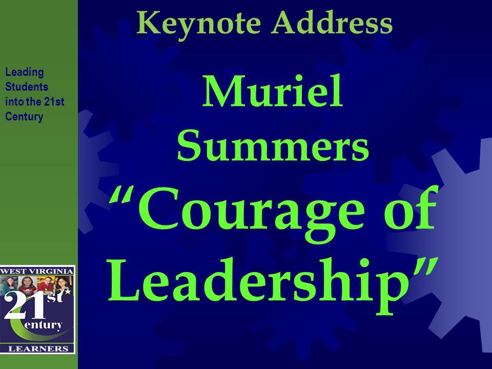 Keynote Address Muriel Summers Courage of Leadership
