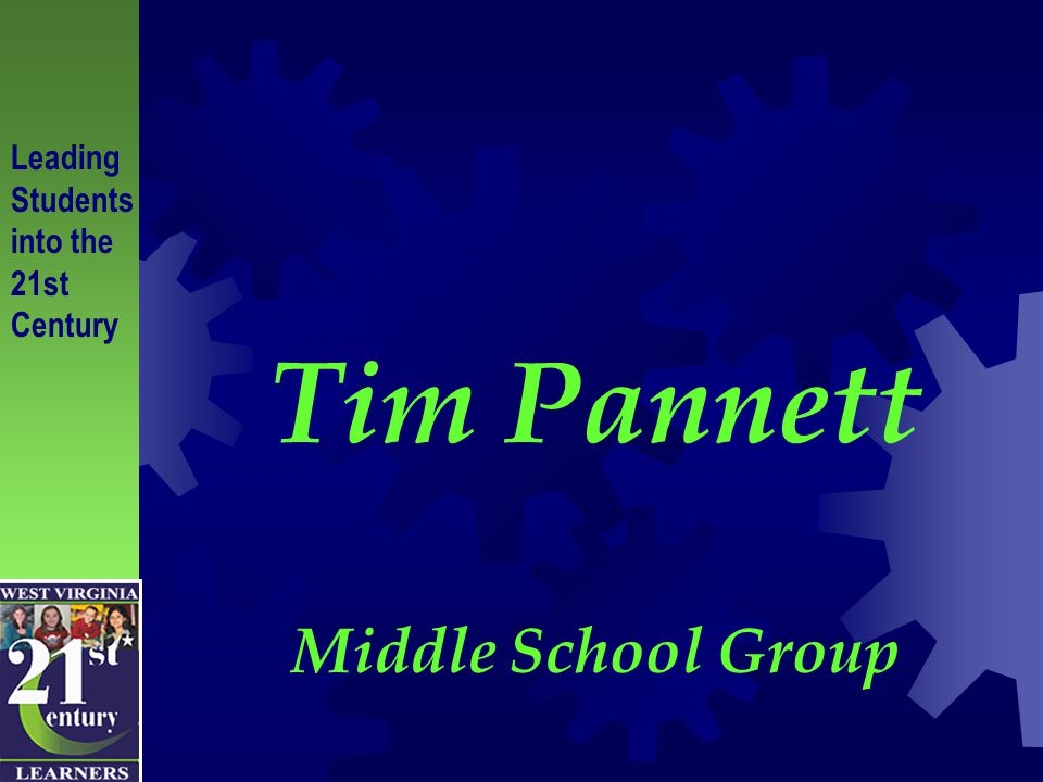 Tim Pannett Middle School Group Leading Students into the 21st Century