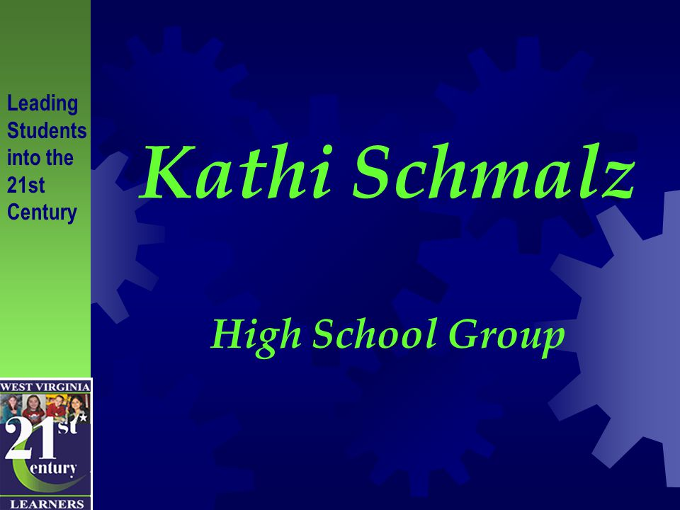 Kathi Schmalz High School Group Leading Students into the 21st Century