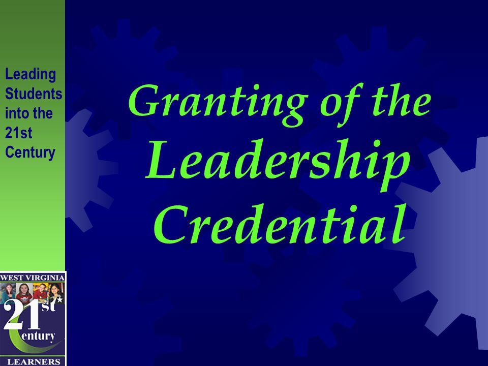 Granting of the Leadership Credential Leading Students into the 21st Century