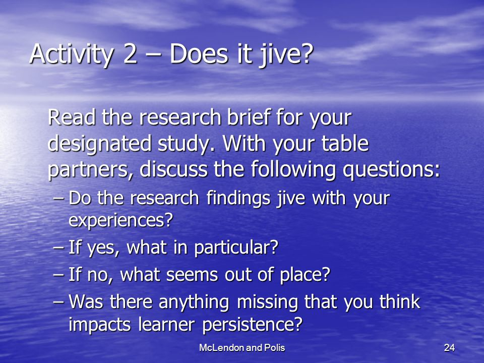 McLendon and Polis24 Activity 2 – Does it jive. Read the research brief for your designated study.