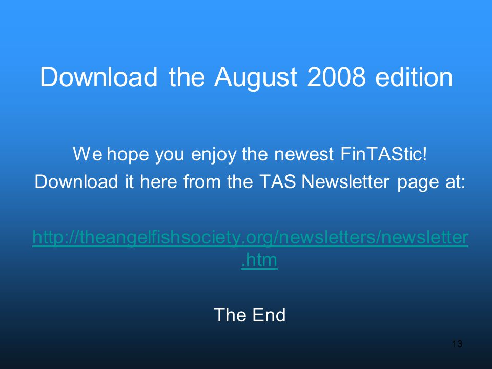13 Download the August 2008 edition We hope you enjoy the newest FinTAStic.
