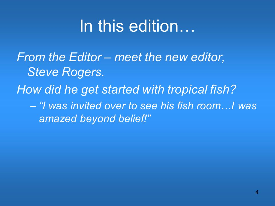 4 In this edition… From the Editor – meet the new editor, Steve Rogers.