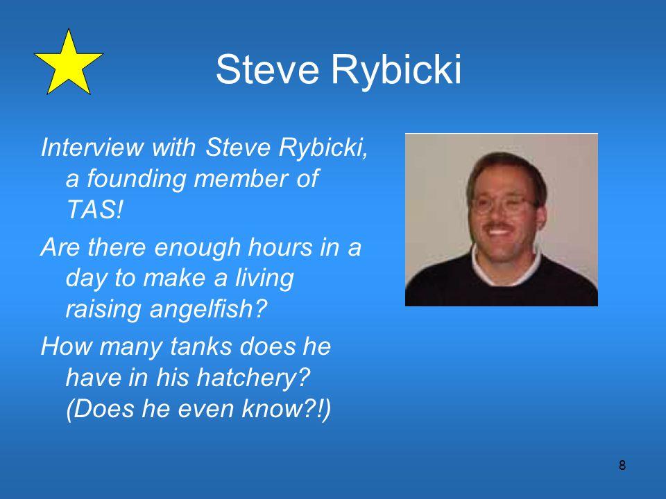 8 Steve Rybicki Interview with Steve Rybicki, a founding member of TAS.
