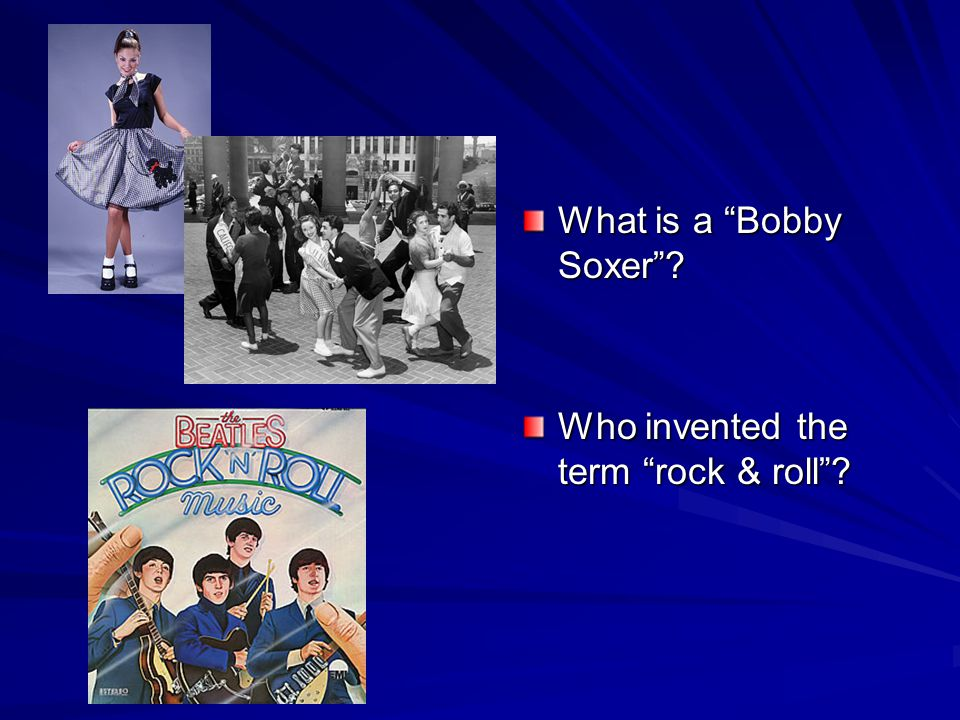 What is a Bobby Soxer Who invented the term rock & roll