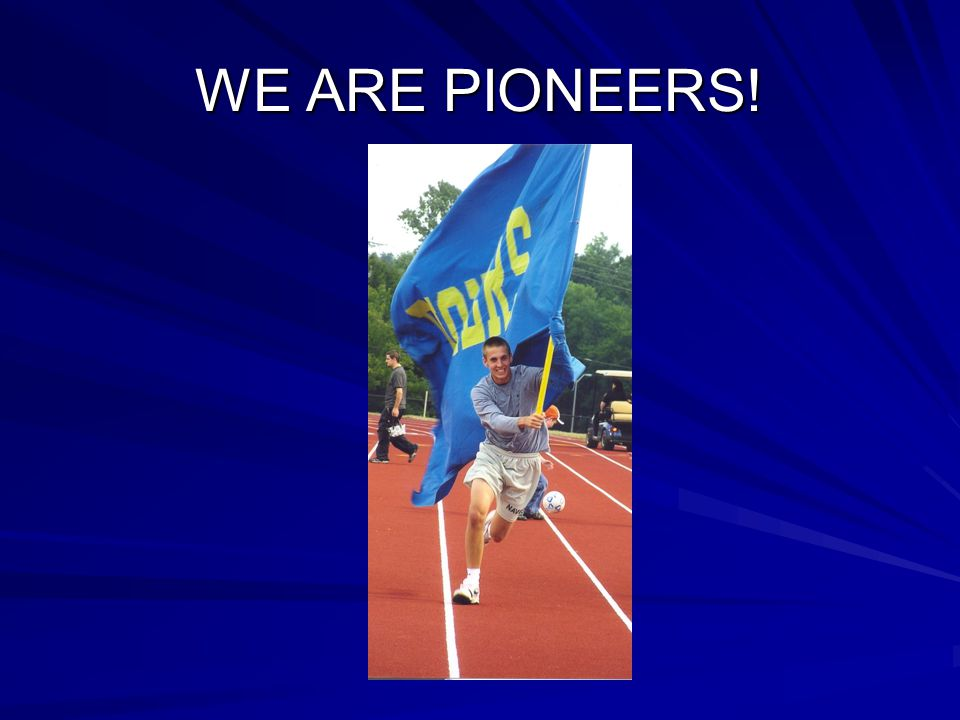 WE ARE PIONEERS!
