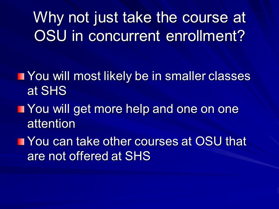 Why not just take the course at OSU in concurrent enrollment.