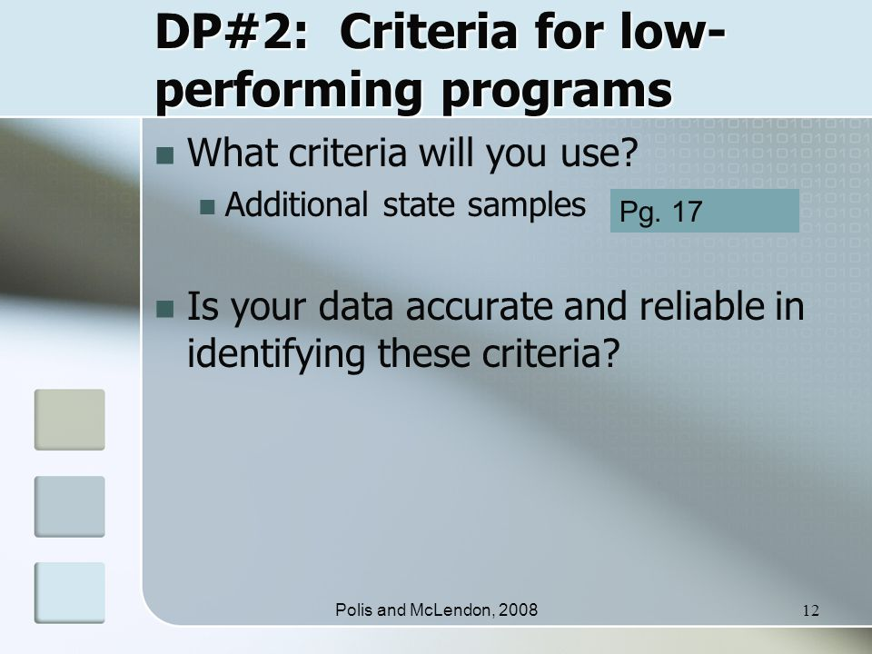 Polis and McLendon, 200812 DP#2: Criteria for low- performing programs What criteria will you use.