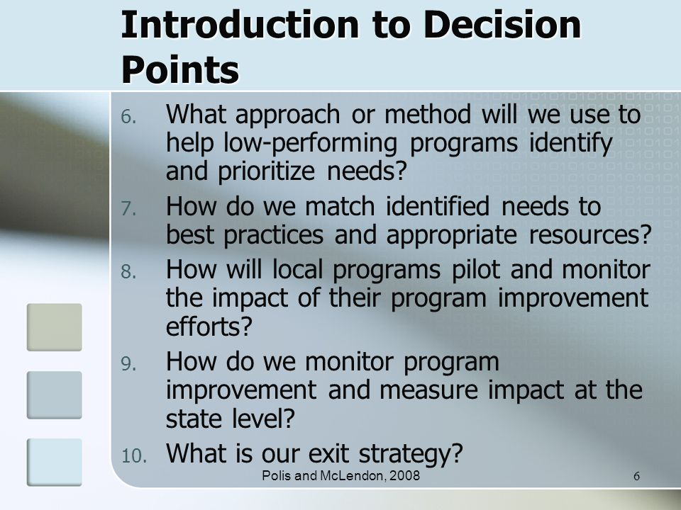 Polis and McLendon, 20086 Introduction to Decision Points 6.