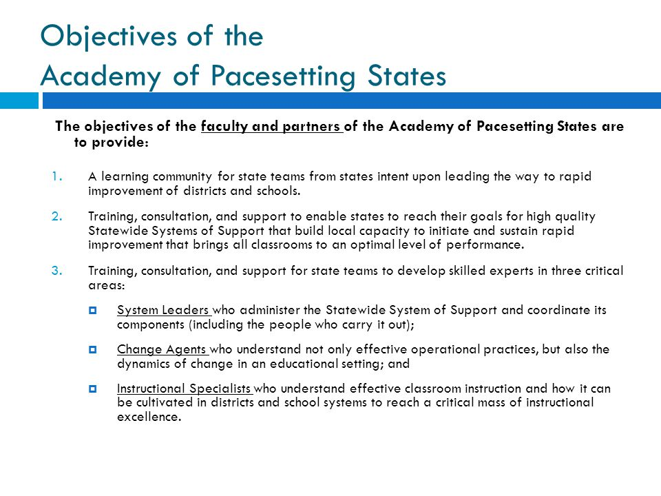 Objectives of the Academy of Pacesetting States The objectives of the faculty and partners of the Academy of Pacesetting States are to provide: 1.A le