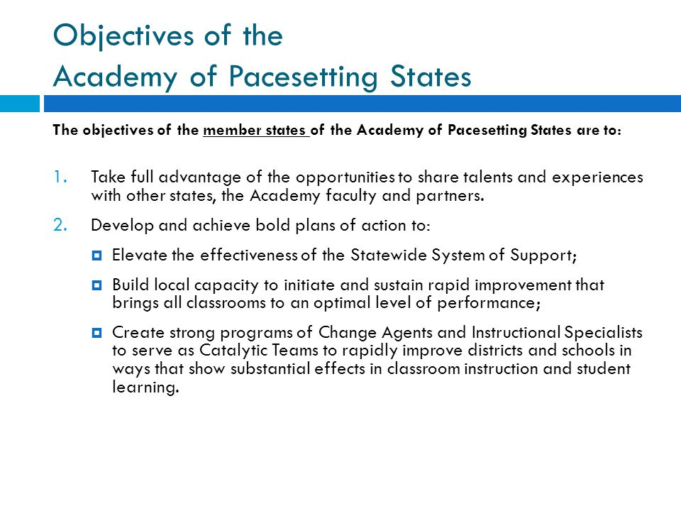 Objectives of the Academy of Pacesetting States The objectives of the member states of the Academy of Pacesetting States are to: 1.Take full advantage