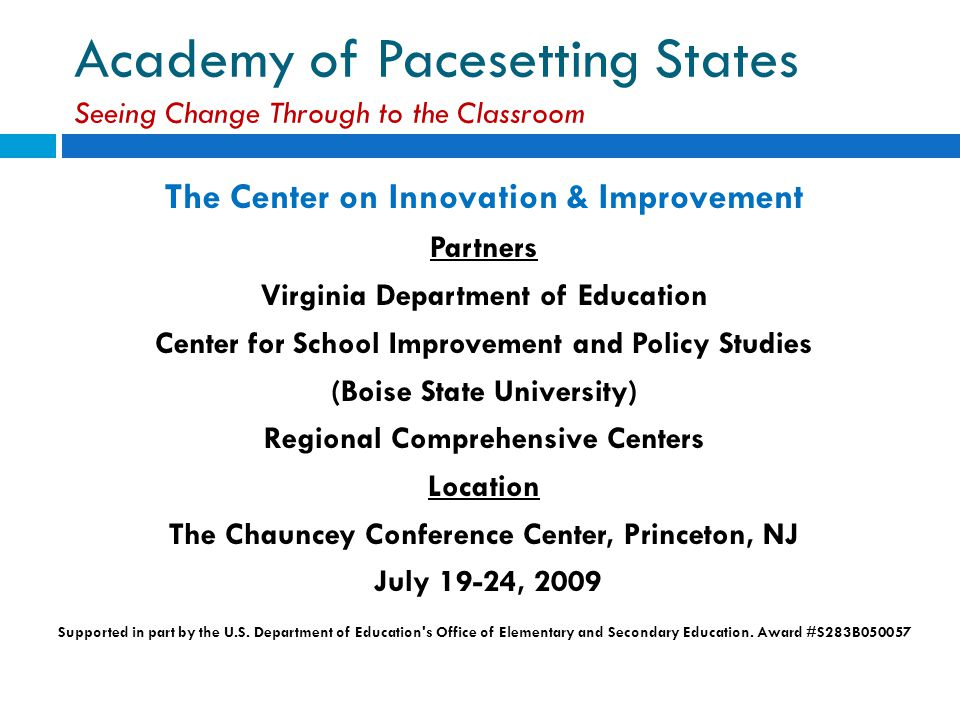 Academy of Pacesetting States Seeing Change Through to the Classroom The Center on Innovation & Improvement Partners Virginia Department of Education