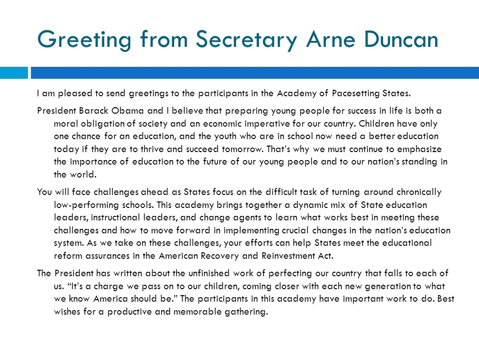 Greeting from Secretary Arne Duncan I am pleased to send greetings to the participants in the Academy of Pacesetting States. President Barack Obama an