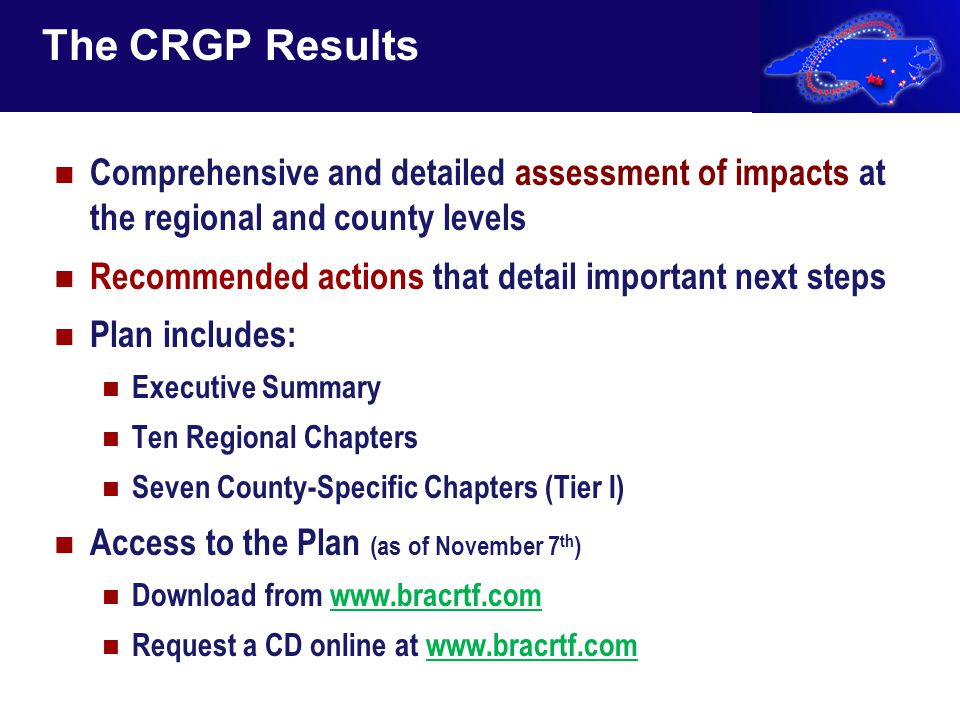 The CRGP Results Comprehensive and detailed assessment of impacts at the regional and county levels Recommended actions that detail important next ste