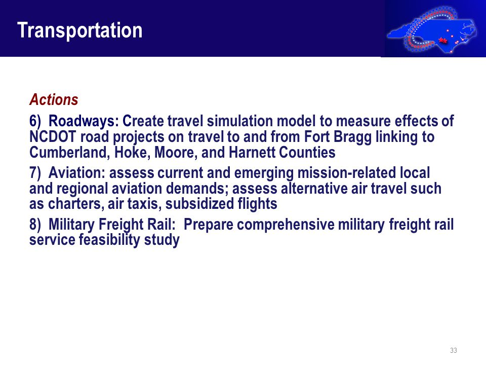 Actions 6) Roadways: Create travel simulation model to measure effects of NCDOT road projects on travel to and from Fort Bragg linking to Cumberland,